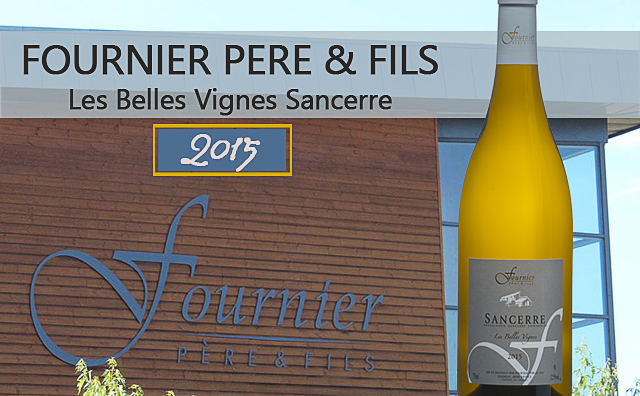 【百大佳釀】Fournier Pere & Fils Les Belles Vignes Sancerre 2015