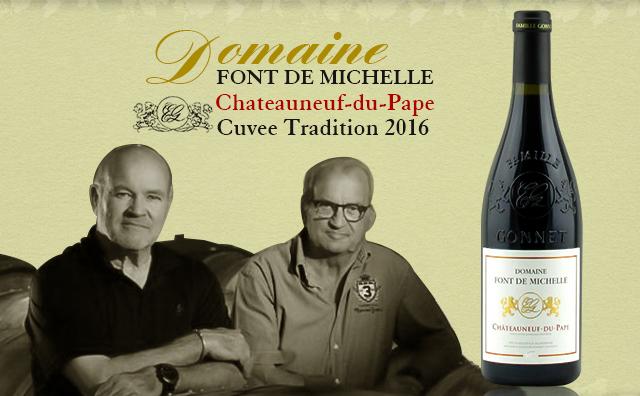 【名庄CDP】Domaine Font de Michelle Chateauneuf-du-Pape Cuvee Tradition