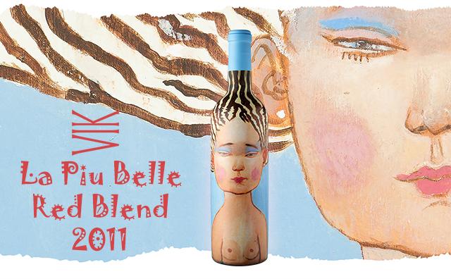 【颜王来袭】VIK La Piu Belle Red Blend 2011