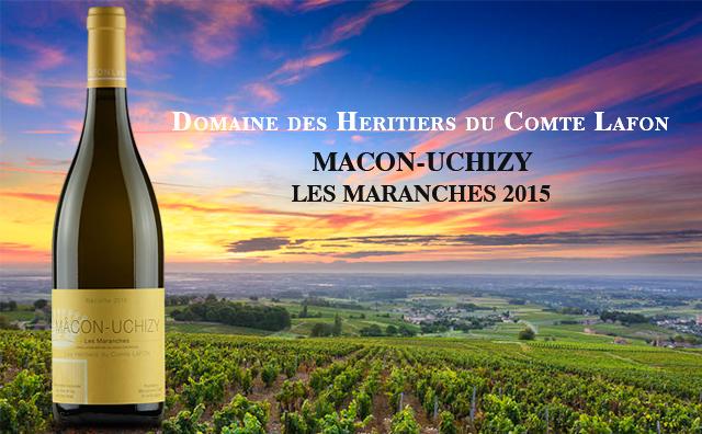 【拉芳传奇】Domaine des Heritiers du Comte Lafon Macon-Uchizy Les Maranches 2015