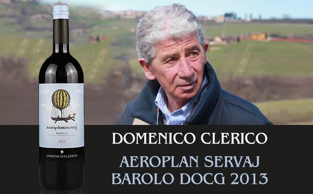 【高分珍藏】Domenico Clerico Aeroplan Servaj Barolo DOCG 2013