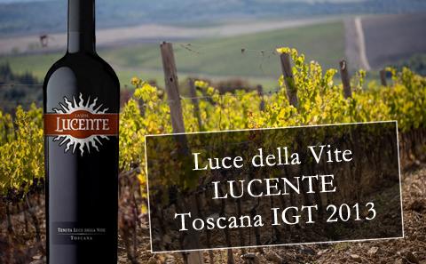 【VIP】Luce della Vite Lucente Toscana IGT 2013